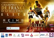 Championnats de France Élite d'Athlétisme à Reims : les 11, 12 et 13 juillet 2014
