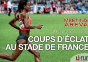 Meeting Areva : Coups d'éclat au Stade de France