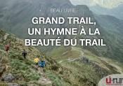 Grand Trail : La beauté du trail immortalisée dans un livre