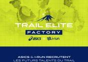 Trail Élite Factory : le projet coorganisé par Asics et i-Run, mis en «stand by» pendant la crise sanitaire